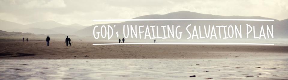 God's unfailing salvation plan