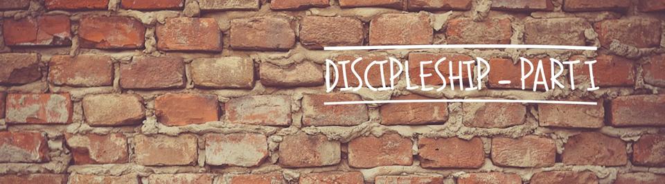 Discipleship Part 1