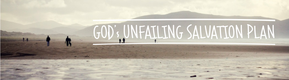 God's unfailing salvation plan